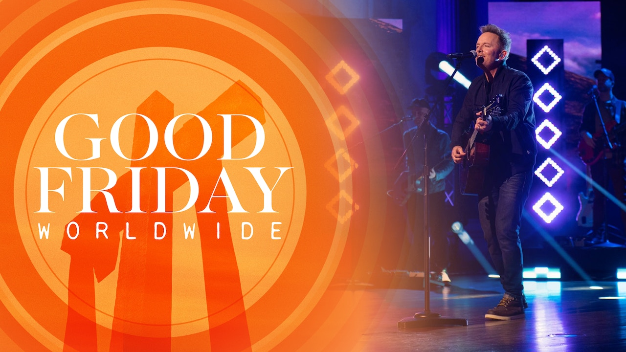 Watch Good Friday Worldwide