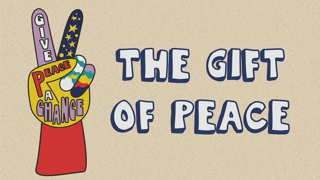 The Gift Of Peace Part 2