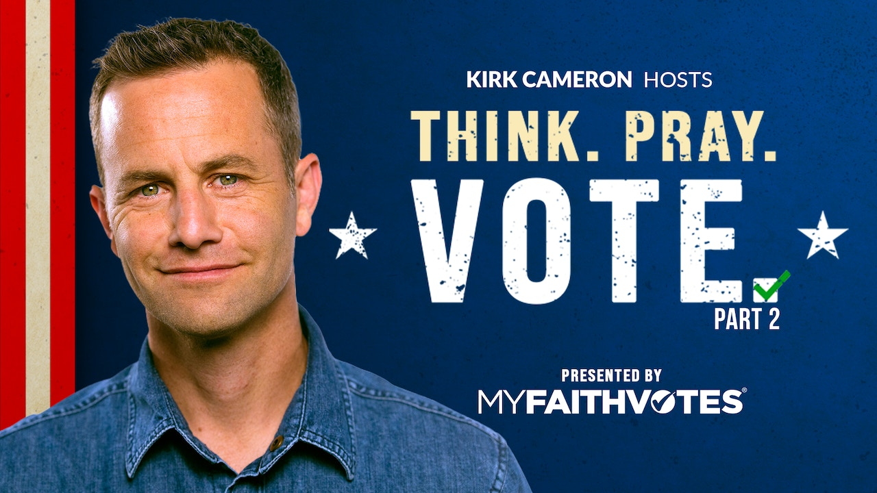 Watch Part 2 - Think. Pray. Vote. Presented by My Faith Votes