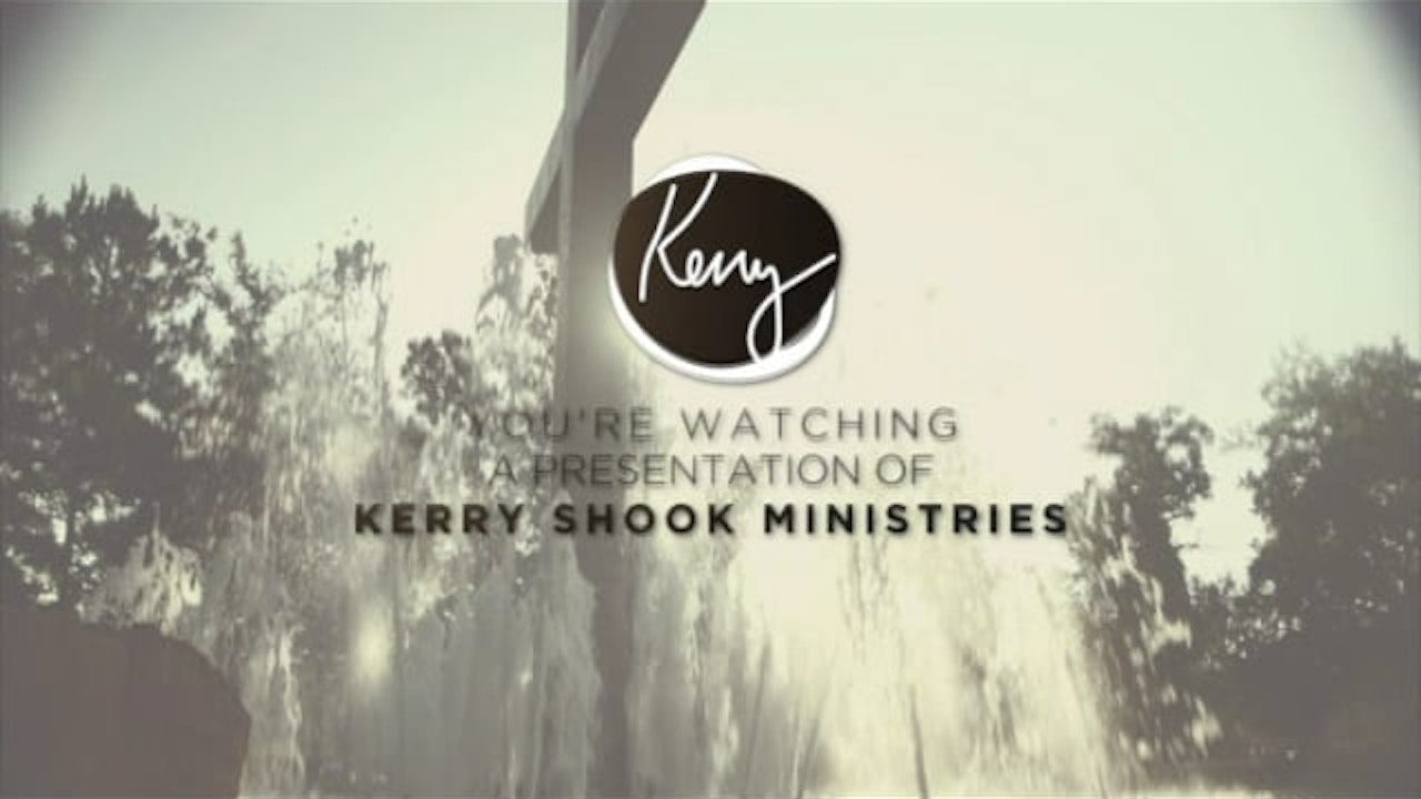 Watch Kerry Shook Ministries with Kerry Shook