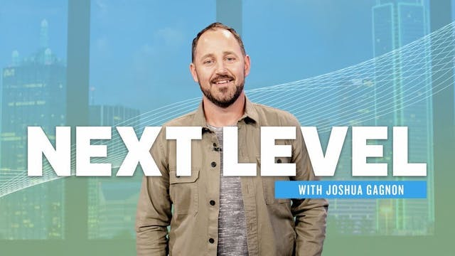 Next Level with Joshua Gagnon