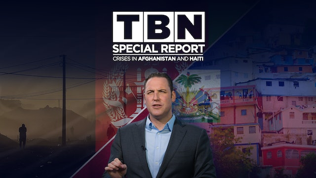 Special Report: Haiti and Afghanistan