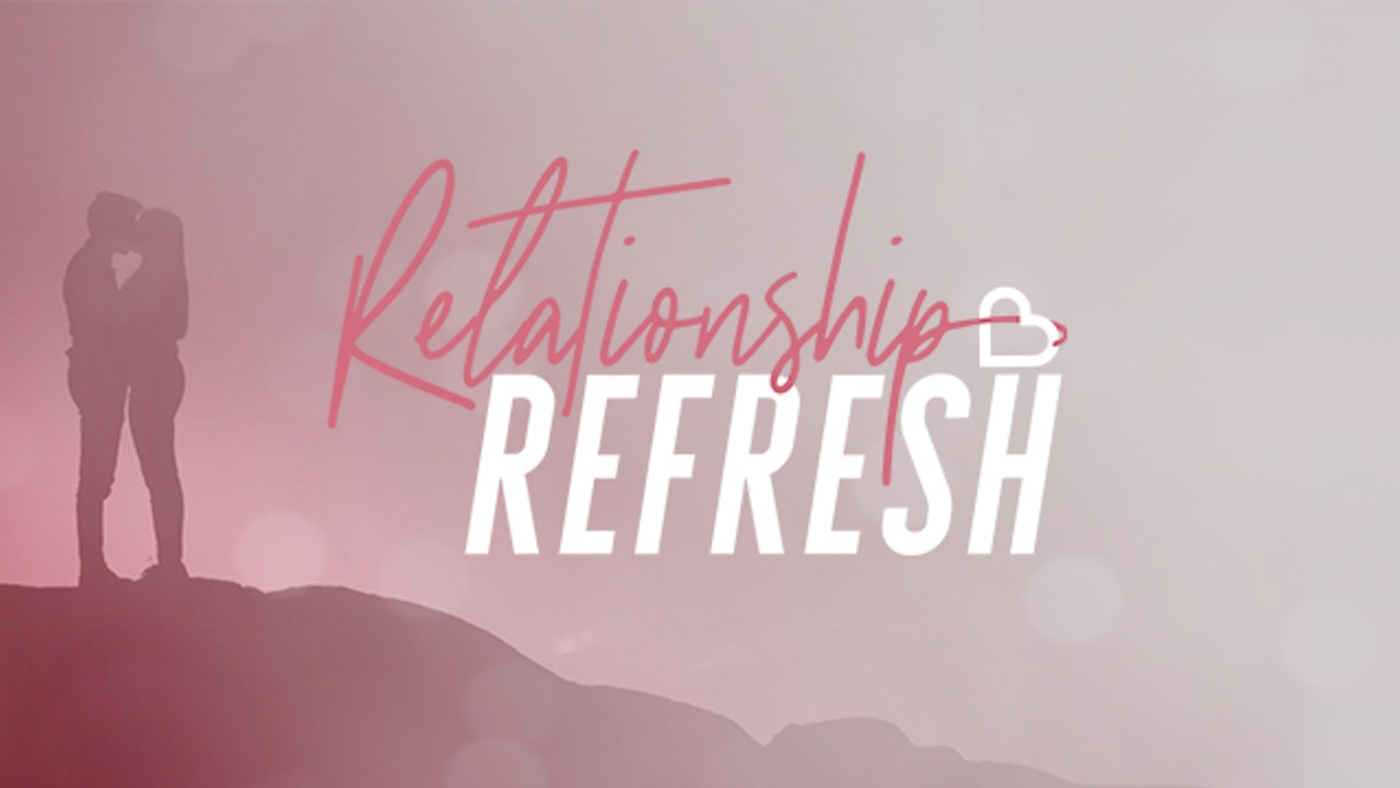 Relationship Refresh