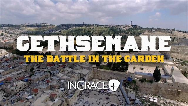 Gethsemane: The Battle in the Garden