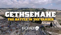 Video Image Thumbnail:Gethsemane: The Battle in the Garden