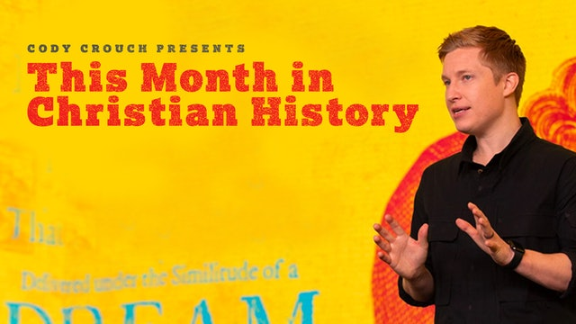 This Month In Christian History Special