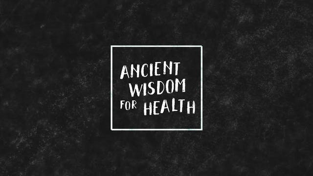 Ancient Wisdom for Health