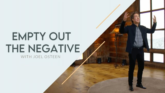 Empty Out The Negative With Joel Osteen