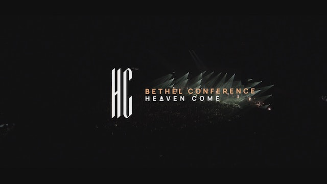 Bethel Conference - Heaven Come