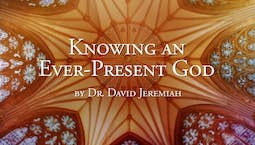 Video Image Thumbnail:Knowing an Ever-Present God