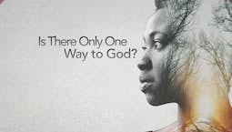 Is There Only One Way to God?