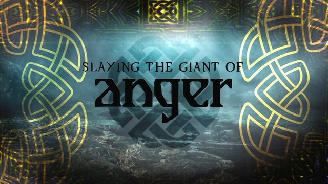 Slaying the Giant of Anger