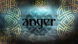 Video Image Thumbnail:Slaying the Giant of Anger