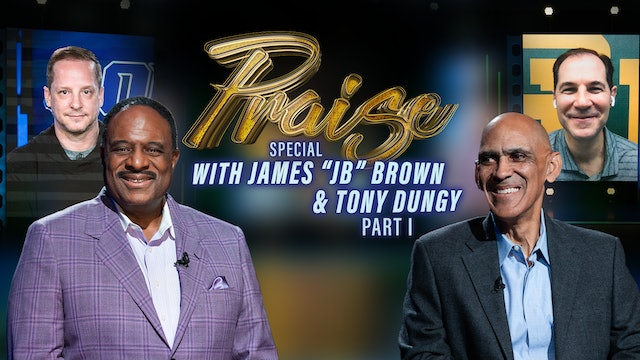 """Praise - James """"JB"""" Brown & Tony Dungy Sport Special - Part 1"""