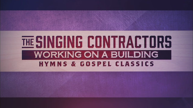 Singing Contractors: Working on a Building