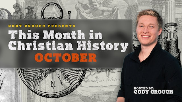 This Month In Christian History: October