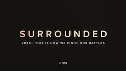 Video Image Thumbnail:Surrounded 2020   This is How We Fight Our Battles