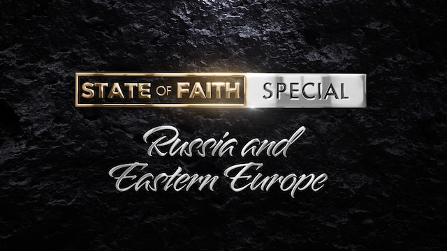 Praise | The State of Faith: Russia And Eastern Europe | March 4, 2021
