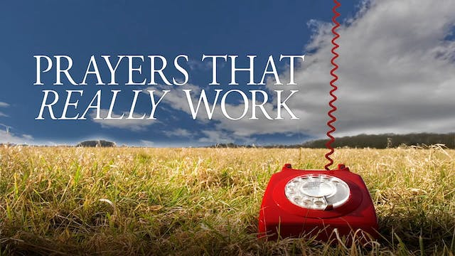 Prayers That Really Work: The Truth A...