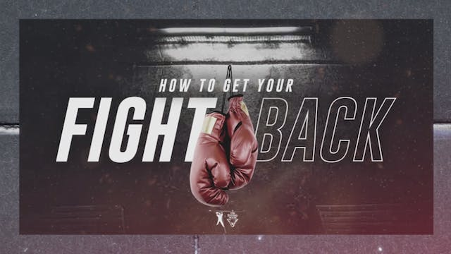 How To Get Your Fight Back