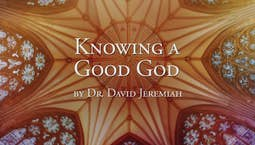 Video Image Thumbnail:Knowing a Good God