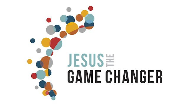 Jesus The Game Changer | Thursdays at...