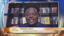 Dr. Derwin Grey | The Good Life