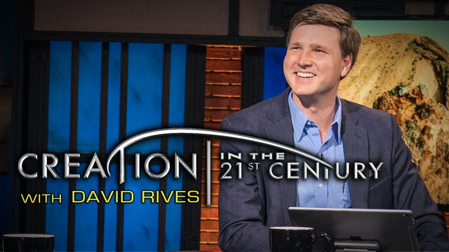 Creation in the 21st Century with David Rives