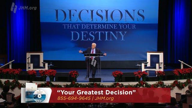Decisions that Determine Your Destiny...