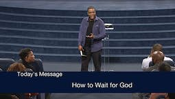 Video Image Thumbnail:How to Wait for God