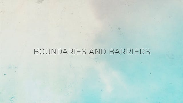 Boundaries and Barriers