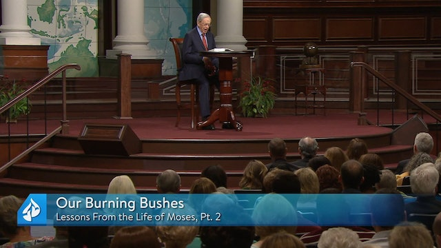 Lessons From the Life of Moses Part 2: Our Burning Bushes & Absent From the P...