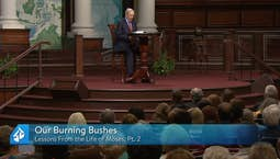 Video Image Thumbnail:Lessons From the Life of Moses Part 2: Our Burning Bushes & Absent From the P...