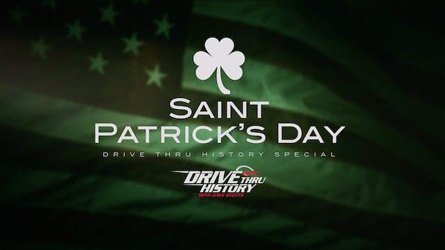 Drive Thru History Holiday Special: Saint Patrick's Day