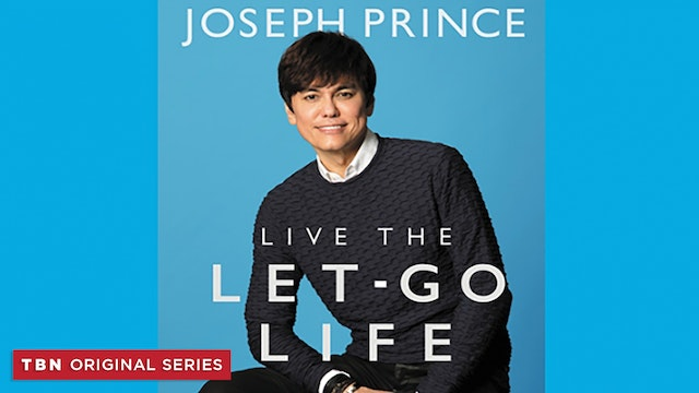 Joseph Prince: Live the Let-Go Live