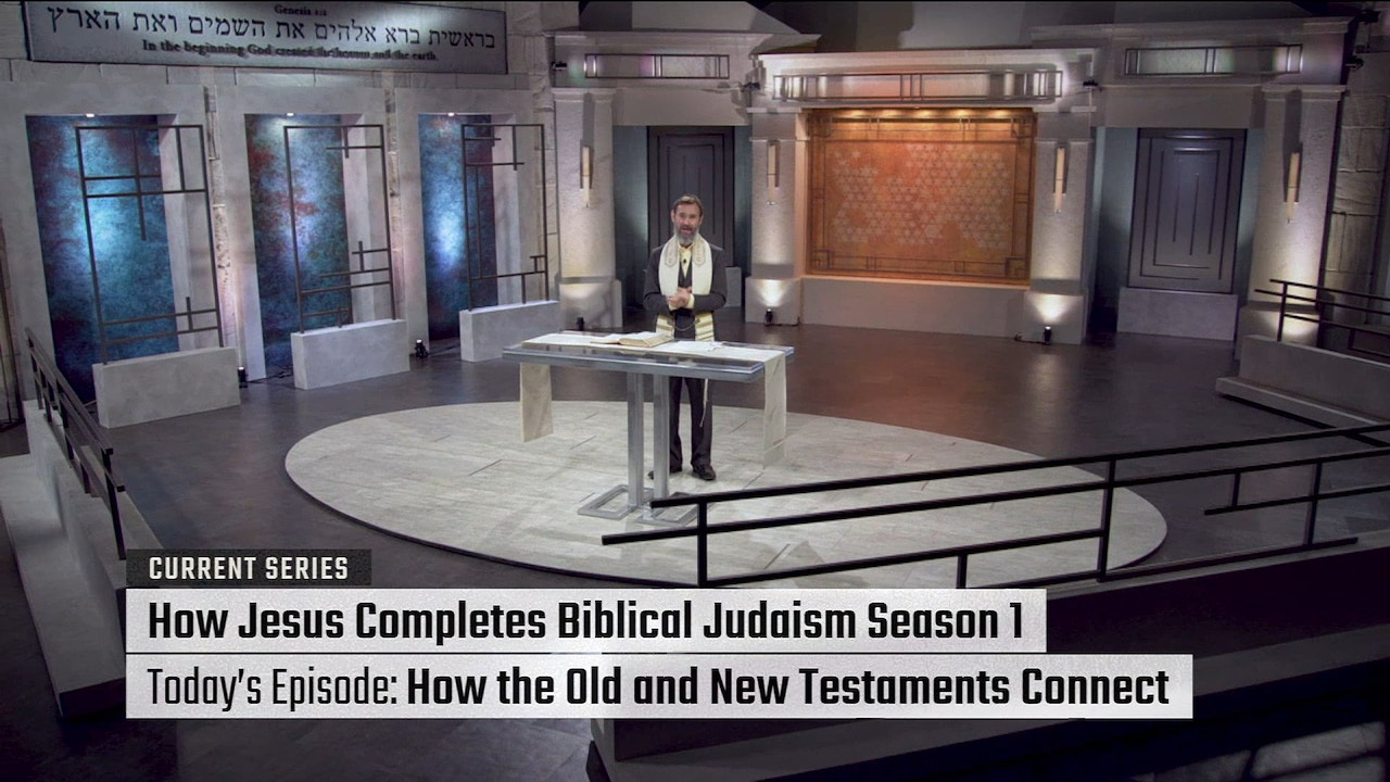 Watch How Jesus Completes Biblical Judaism: How the Old the New Testaments Connect