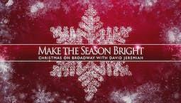 Make the Season Bright: Christmas on Broadway With David Jeremiah (2018)