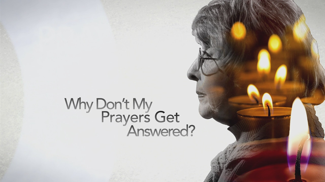 Watch Why Don't My Prayers Get Answered?