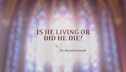 Is He Living or Did He Die?