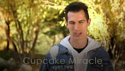Video Image Thumbnail:Cupcake Miracle Part 2