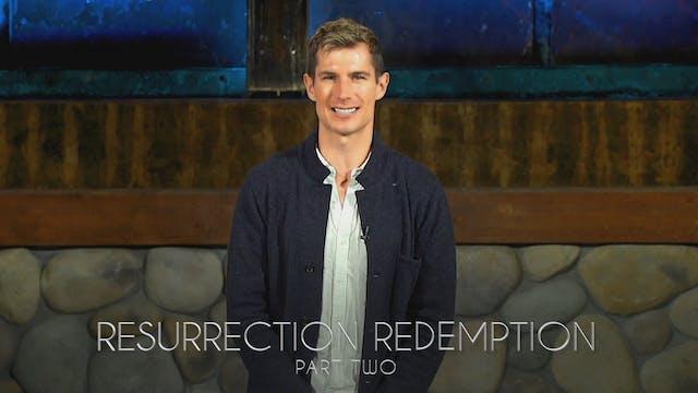 Resurrection Redemption Part 2