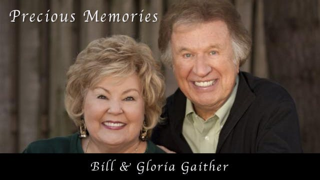 Bill & Gloria Gaither: Precious Memories