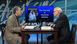 Video Image Thumbnail:The Meaning of Messianic Judaism
