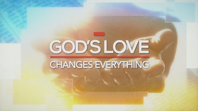 God's Love Changes Everything