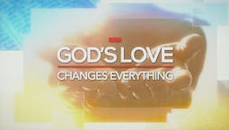 Video Image Thumbnail:God's Love Changes Everything