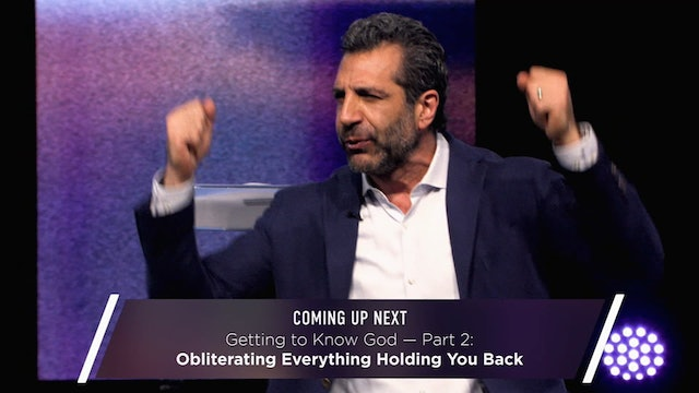 Getting to Know God: Obliterating Everything Holding You Back Part 2