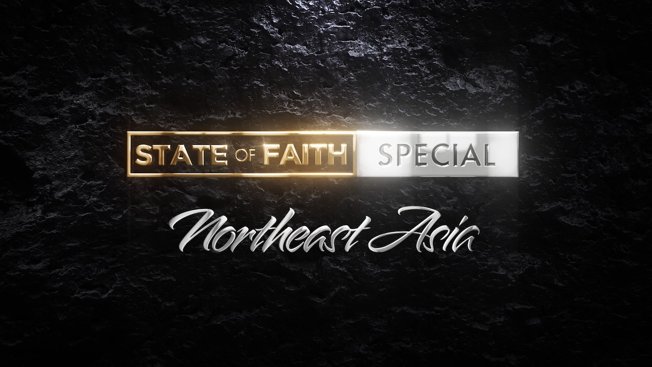 Watch Praise | The State of Faith: Northeast Asia | February 11, 2021