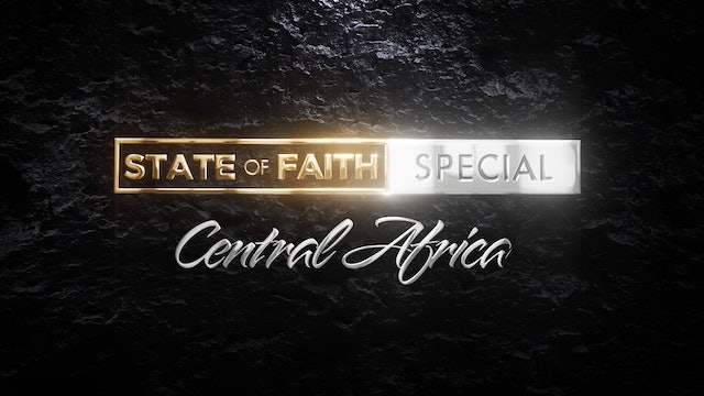 Praise | The State of Faith: Central Africa | April 8, 2021