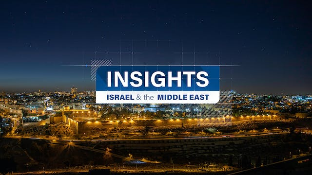 Insights: Israel & The Middle East
