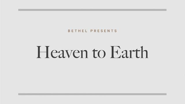 Bethel Presents Heaven to Earth